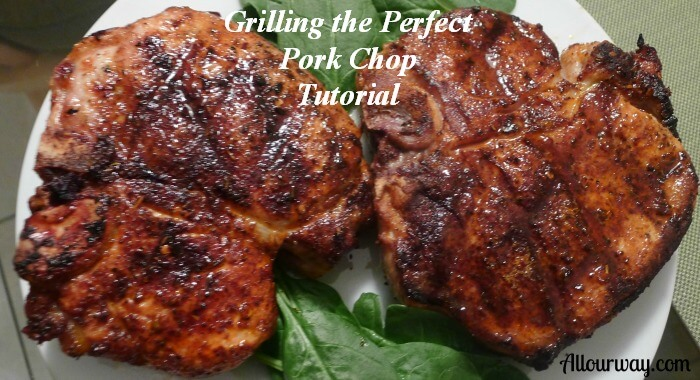 Grilling the Perfect Pork Chop Tutorial at Allourway.com