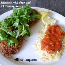 Chicken Milanese, Orzo, Quick Tomato Sauce at Allourway.com