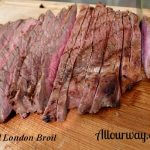 London Broil Marinated with Dijon mustard than grilled and sliced cross grain at allourway.com