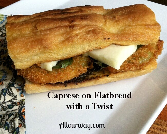 Caprese Flatbread Sandwich with Fried Green Tomatoes at allourway.com