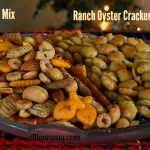 Spicy Party Mix and Ranch Seasoned Oyster crackers with dill @allourway.com