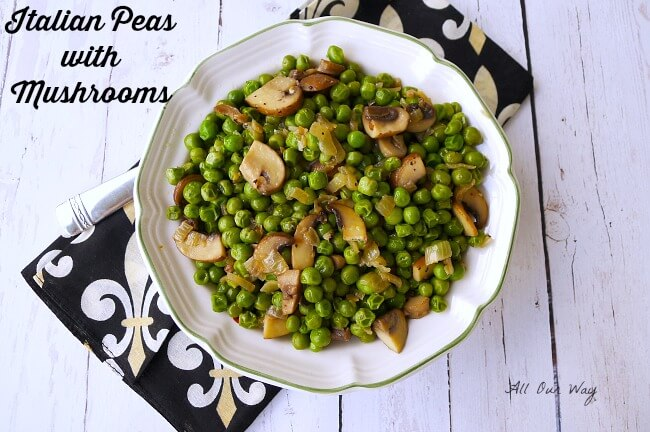 Italian peas with mushrooms, sauteed onion, garlic and seasoned with Tuscan seasoning @allourway.com