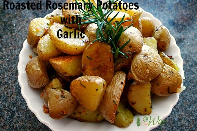 Roasted Rosemary Potatoes with Garlic are Fast and Easy @allourway.com