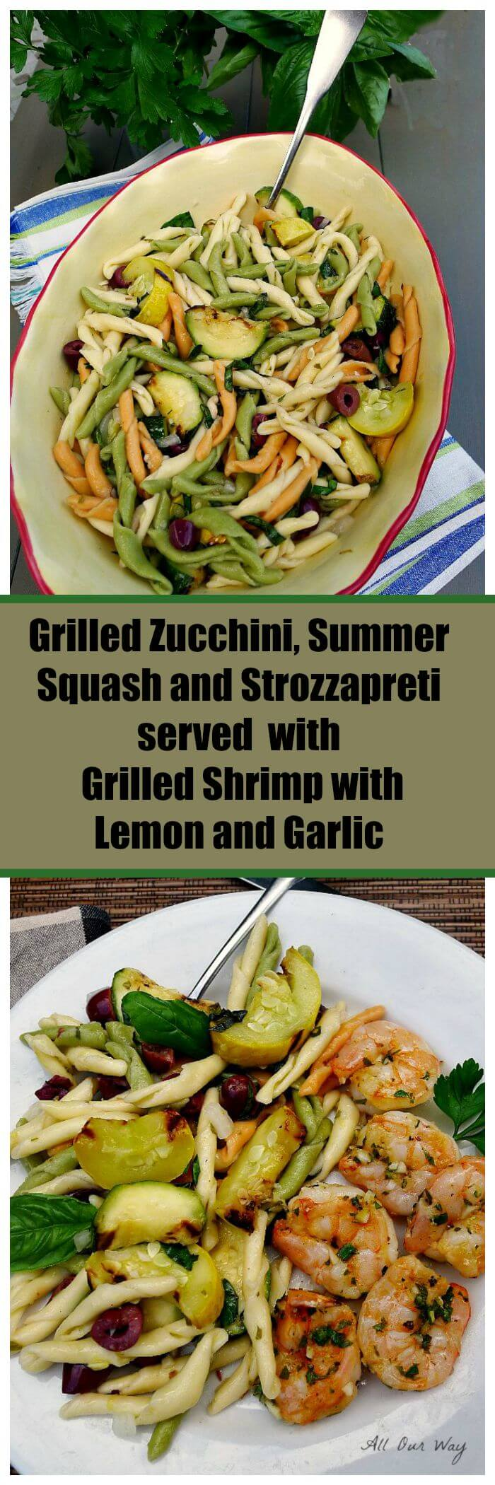 Grilled zucchini summer squash with Strozzapreti served with grilled shrimp with lemon and garlic @allourway.com