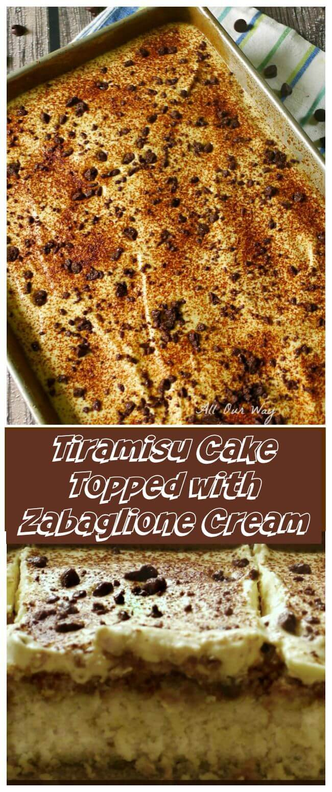 Tiramisu Cake with Espresso and topped with Zabaglione Cream @allourway.com