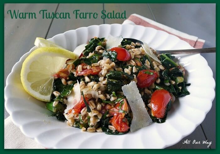 Warm Tuscan Farro Salad includes kale , grape tomatoes and shaved pecorino @allourway.com