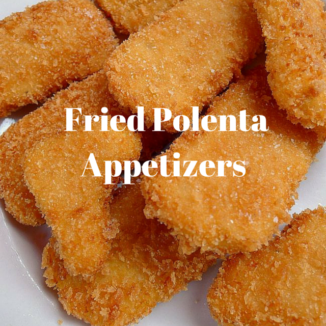 Fried Polenta Appetizers Coated with Panko Crumbs @ allourway.com
