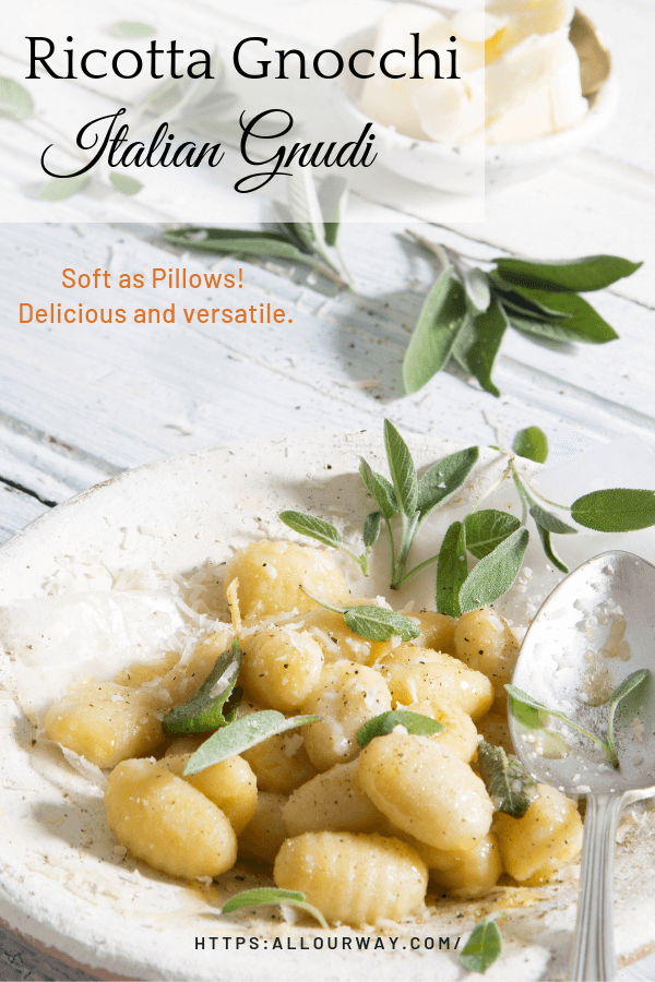 Ricotta Gnocchi are soft as pillows and they melt in your mouth. We show you how easy it is to make. We top with Butter Sage Sauce. #gnocchi, #ricotta_gnocchi, #dumplings, #sage_butter, #Italian_dumplings, #types_of_gnocchi, #allourway,