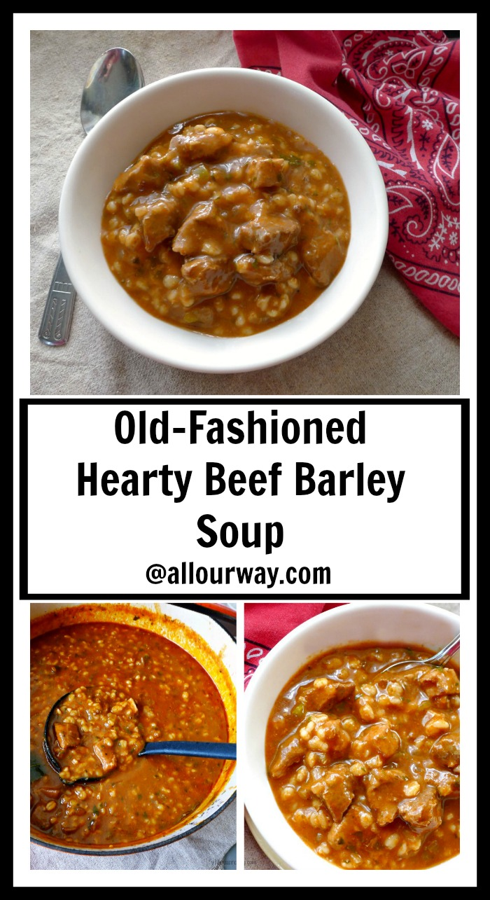Collage Old-Fashioned Hearty Beef Barley Soup slowly simmered until the meat is tender and succulent in a rich broth @allourway.com
