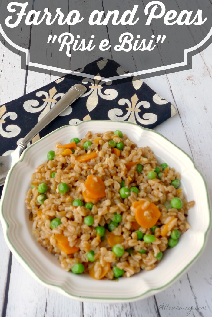 Farro and Peas - Risi e Bisi is a classic Venetian dish that swaps the rice for farro giving the dish a nutty flavor with a chewy texture @allourway.com