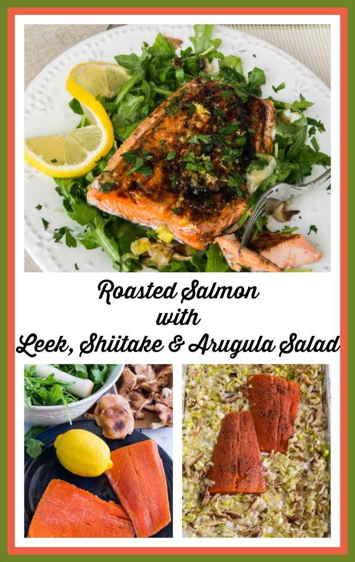 Roasted Salmon with Leek, Shiitake and Arugula Salad