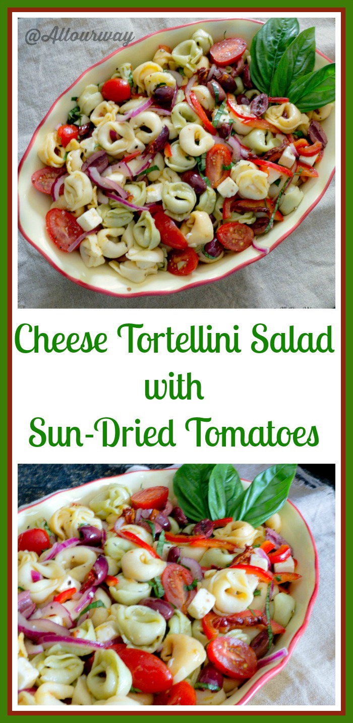 Cheese Tortellini Salad With Sun-Dried Tomatoes @ All Our Way