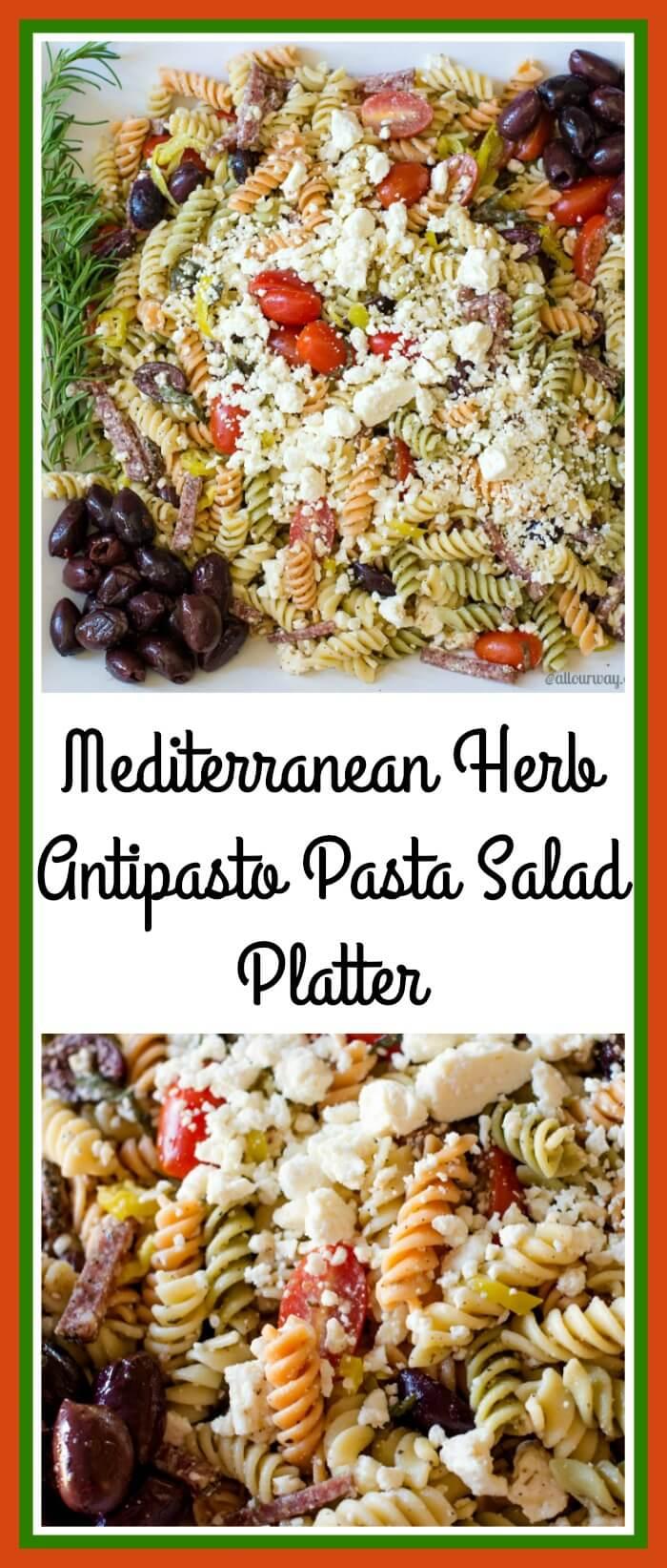 Mediterranean Herb Antipasto Pasta Salad Platter - a taste of Southern Italy @allourway.com