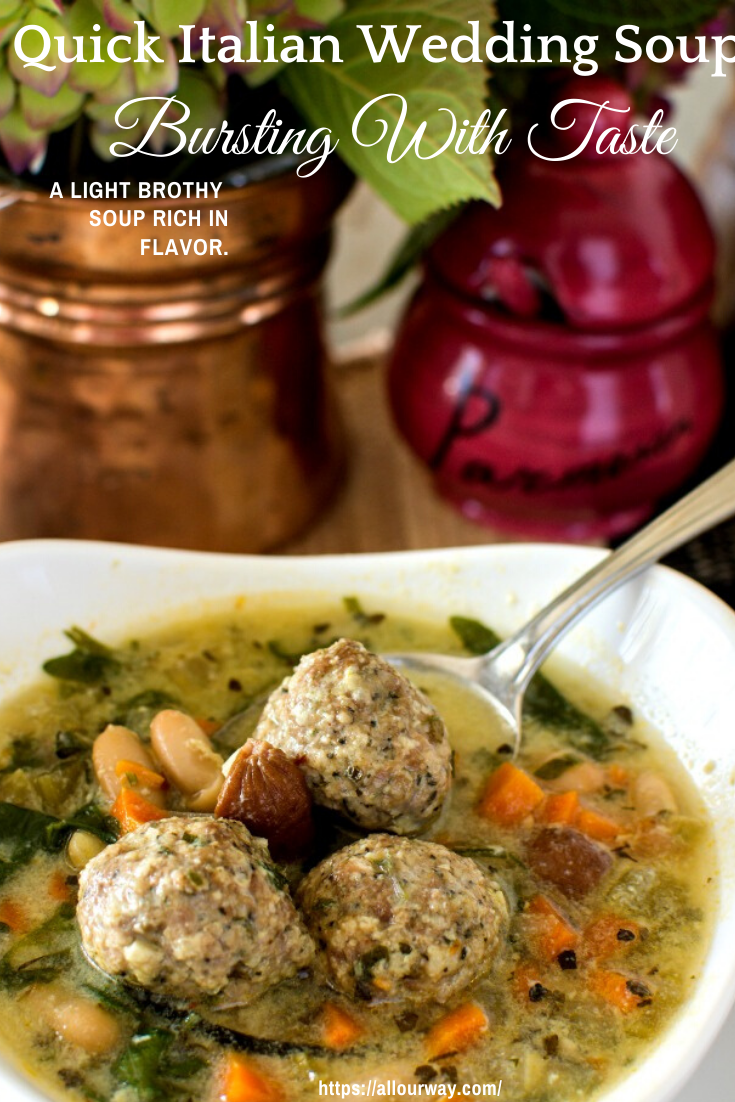 Italian Wedding Soup combines classic Italian flavors featuring a rich broth, white wine, creamy beans, and hearty meatballs uniting to form a marriage in culinary heaven. #Italianweddingsoup, #soup, #weddingsoup, #meatballsoup, #beansoup, #quicksoup, #classicItaliansoup, #lightsoup, #allourway