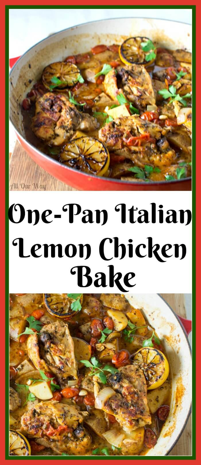 One Pan Italian Lemon Chicken Bake with Potatoes, Fennel, and Grape Tomatoes, @allourway.com