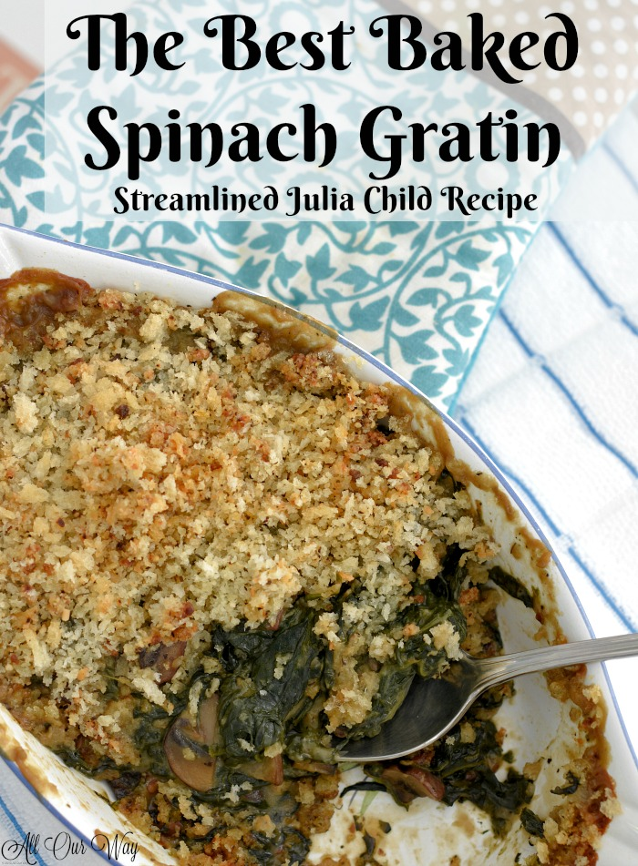 The best baked spinach gratin is a streamlined Julia Child recipe that saves you half the time yet is still delicious.
