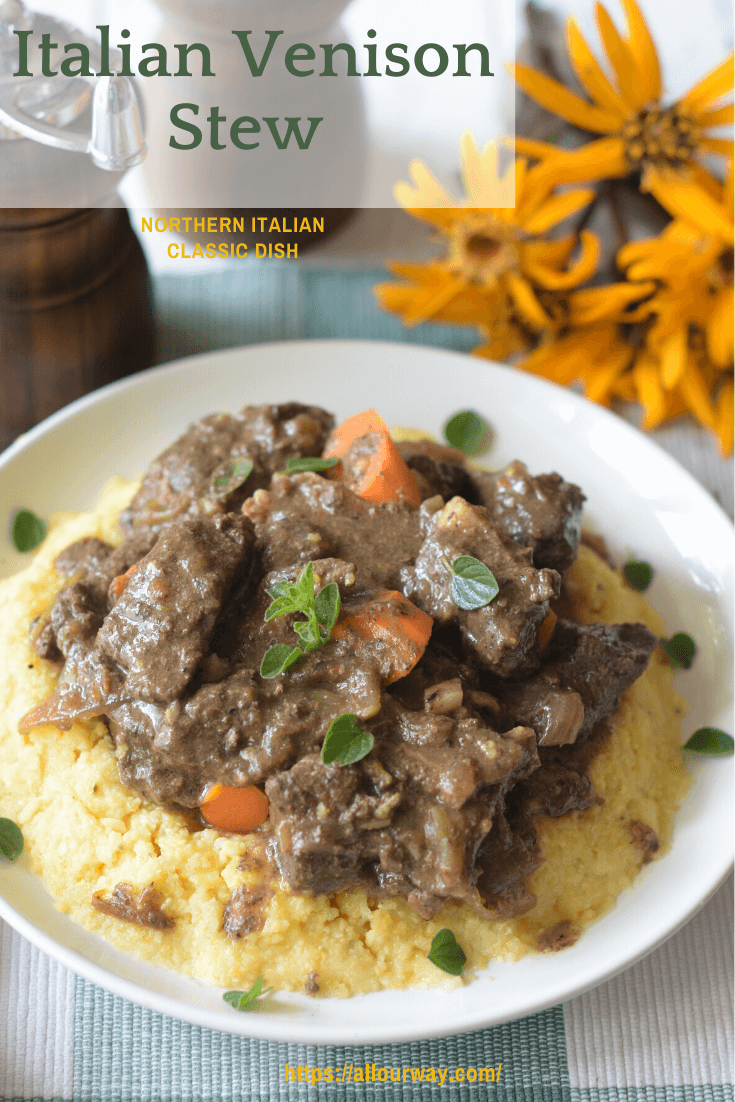 Italian Venison Stew with Polenta is a typical recipe from Friuli, a Northern region in Italy. The venison first marinates in a red wine marinade, then it simmers with porcini mushrooms and bacon. The savory stew is juicy and tender with no trace of gaminess. #venison, #venisonstew, #Italianvenisonstew, #Fruilistew, #venisonrecipe, #deerstew